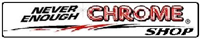 never enough chrome logo